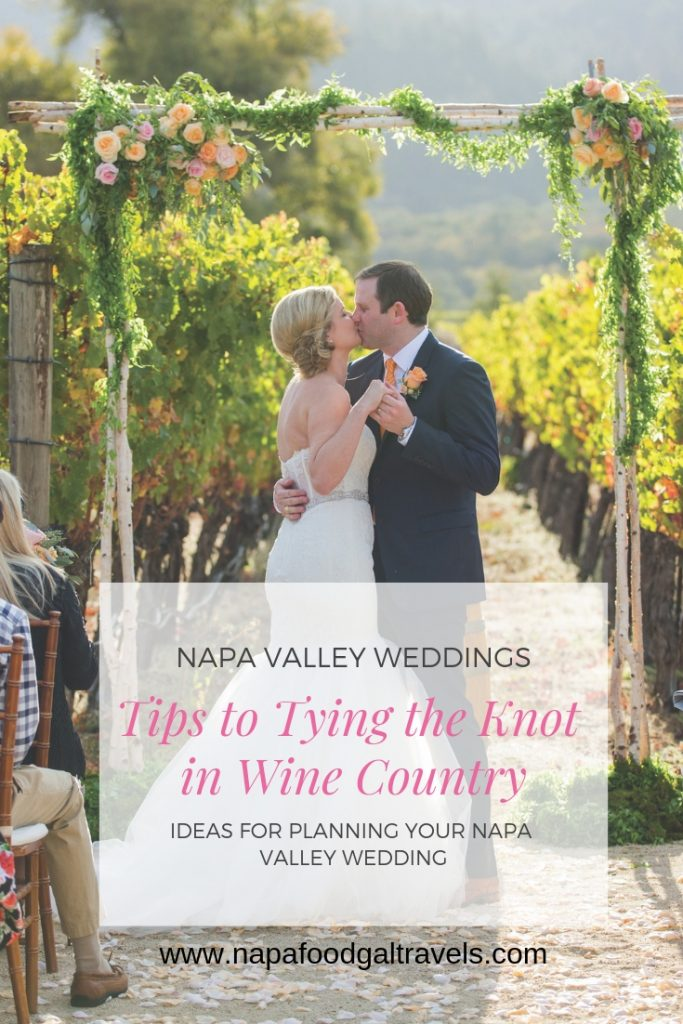 Napa Valley Weddings, Tips for Tying the Knot in Wine Country, Ideas for Planning Your Napa Valley Wedding - NapaFoodGalTravels